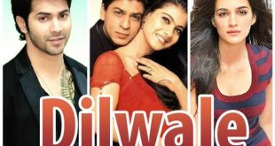 Dilwale Movie 2015 Release Date Poster Songs Cast Director Name